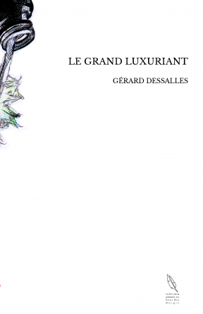 LE GRAND LUXURIANT