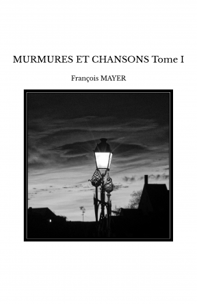 MURMURES ET CHANSONS Tome I