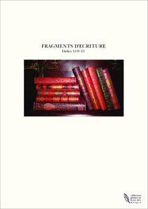 FRAGMENTS D'ECRITURE