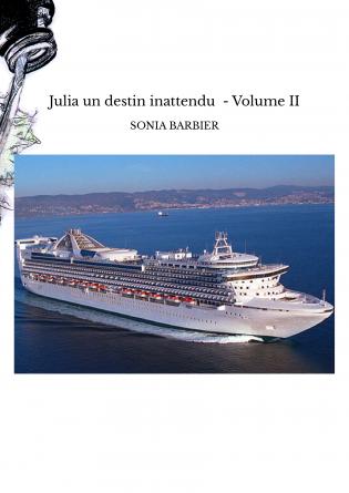 Julia un destin inattendu - Volume II