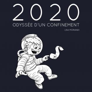 2020, Odyssée d'un confinement