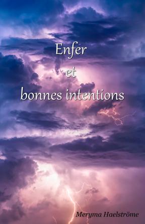 Enfer et bonnes intentions