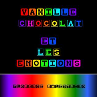 Vanille CHOCOLAT et les émotions