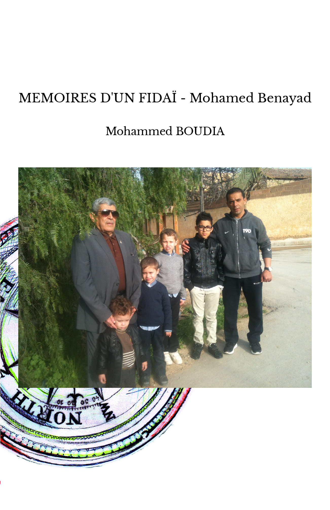 MEMOIRES D'UN FIDAÏ - Mohamed Benayad