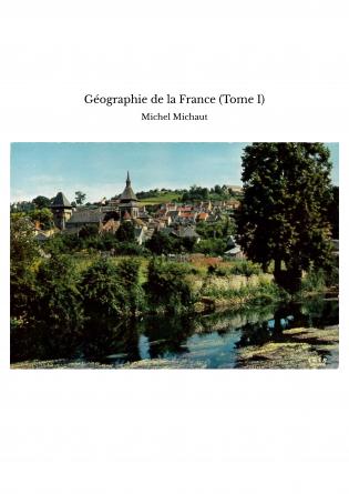 Géographie de la France (Tome I)