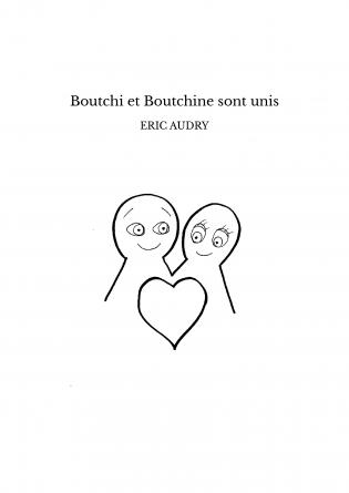 Boutchi et Boutchine sont unis