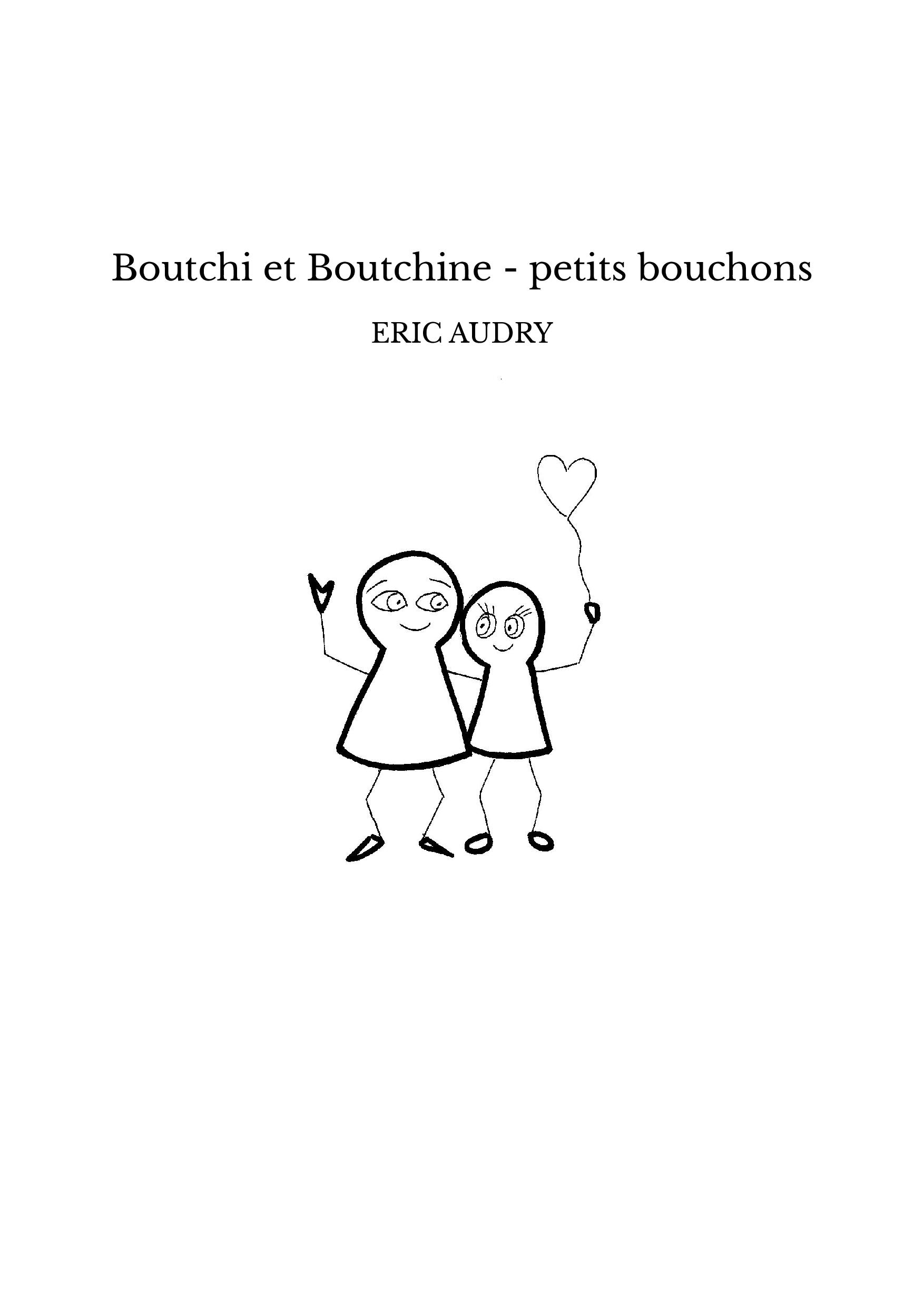 Boutchi et Boutchine - petits bouchons