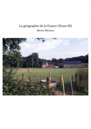 La géographie de la France (Tome III)