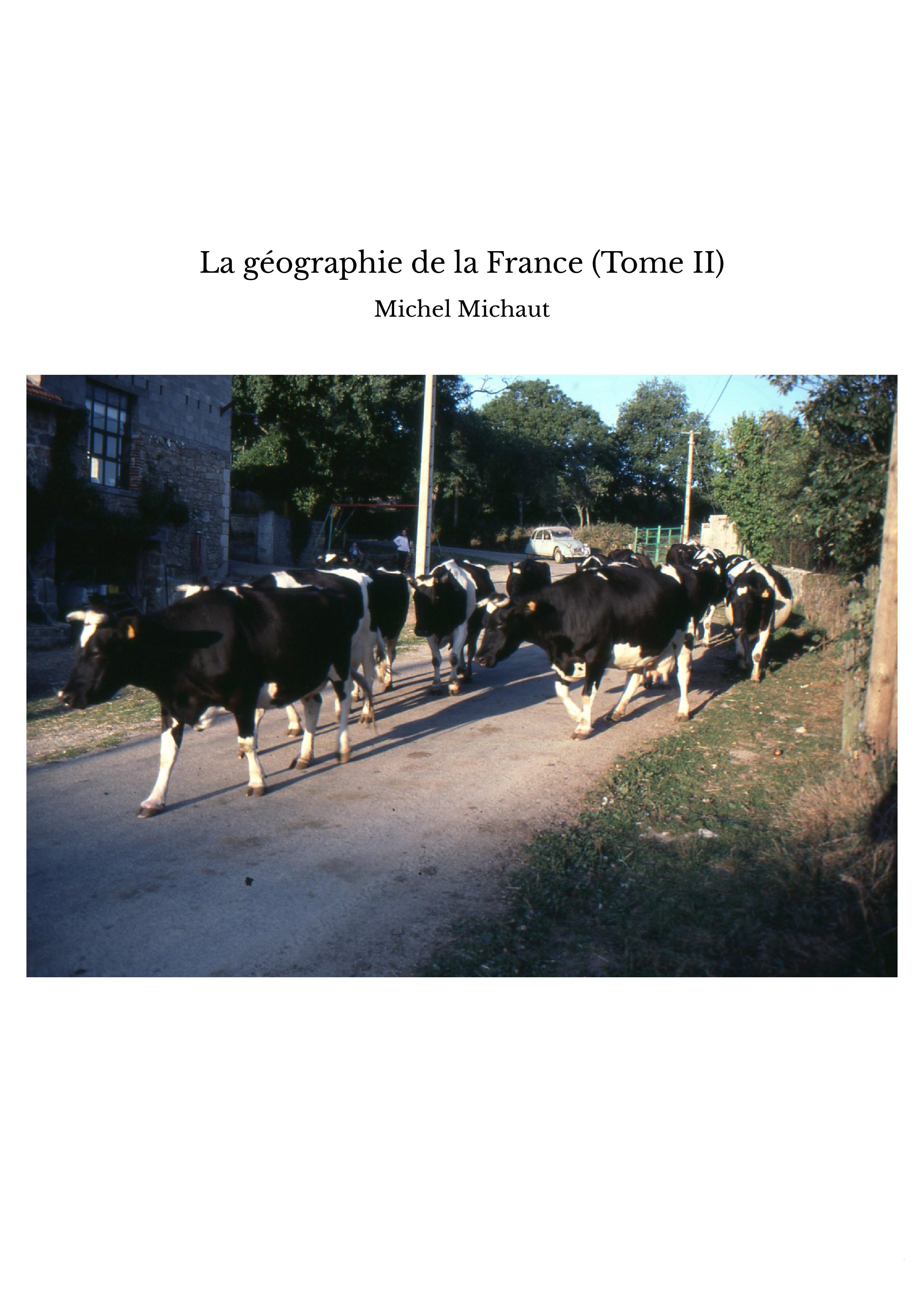 La géographie de la France (Tome II)