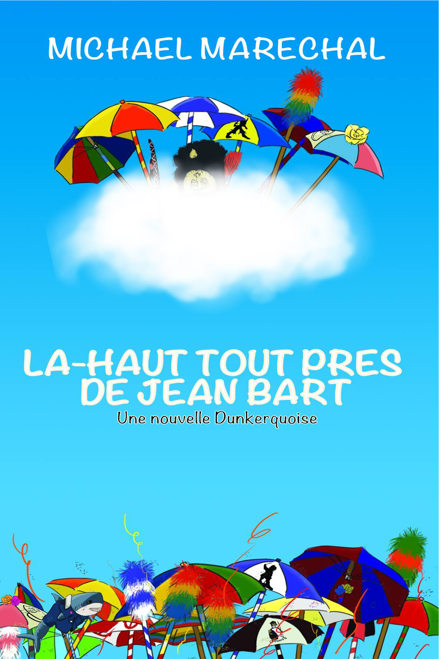 LÀ-HAUT TOUT PRÈS DE JEAN BART