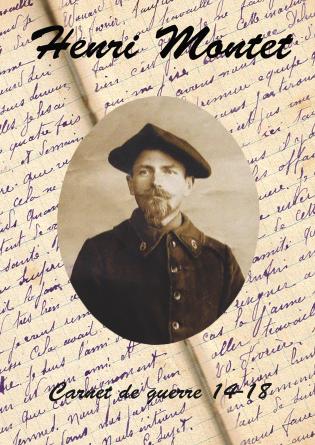 Carnet de Guerre d' Henri Montet 14-18