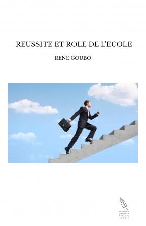 REUSSITE ET ROLE DE L'ECOLE