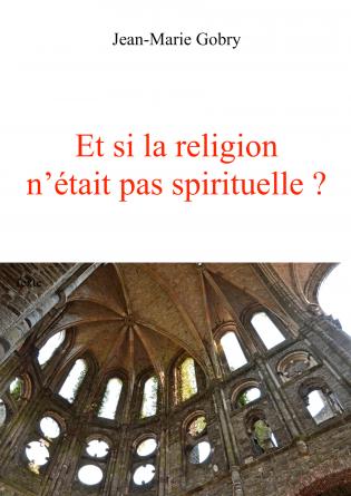 Et si la religion n'était pas ...