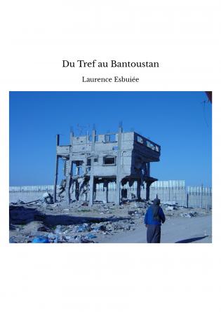Du Tref au Bantoustan