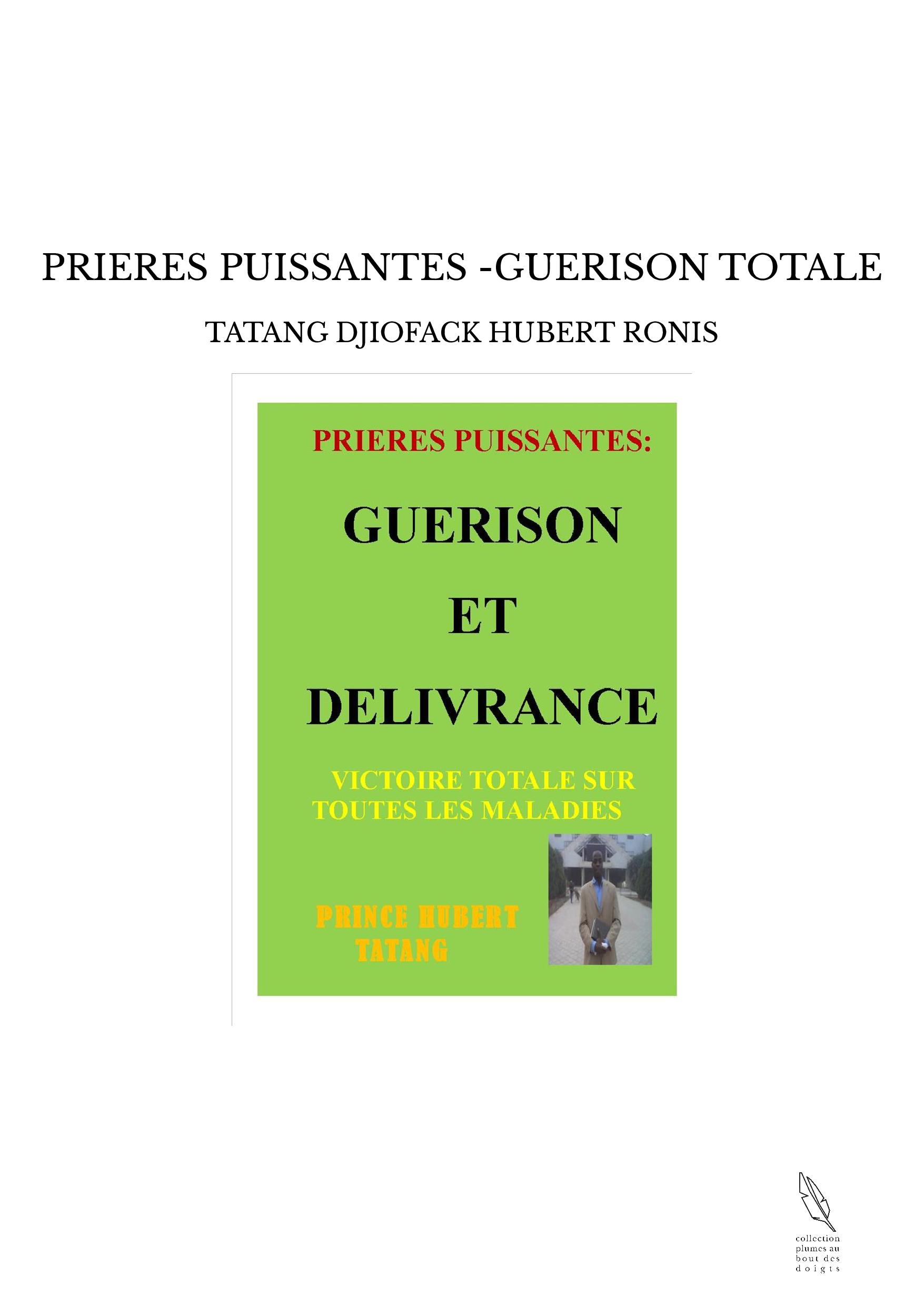 PRIERES PUISSANTES -GUERISON TOTALE