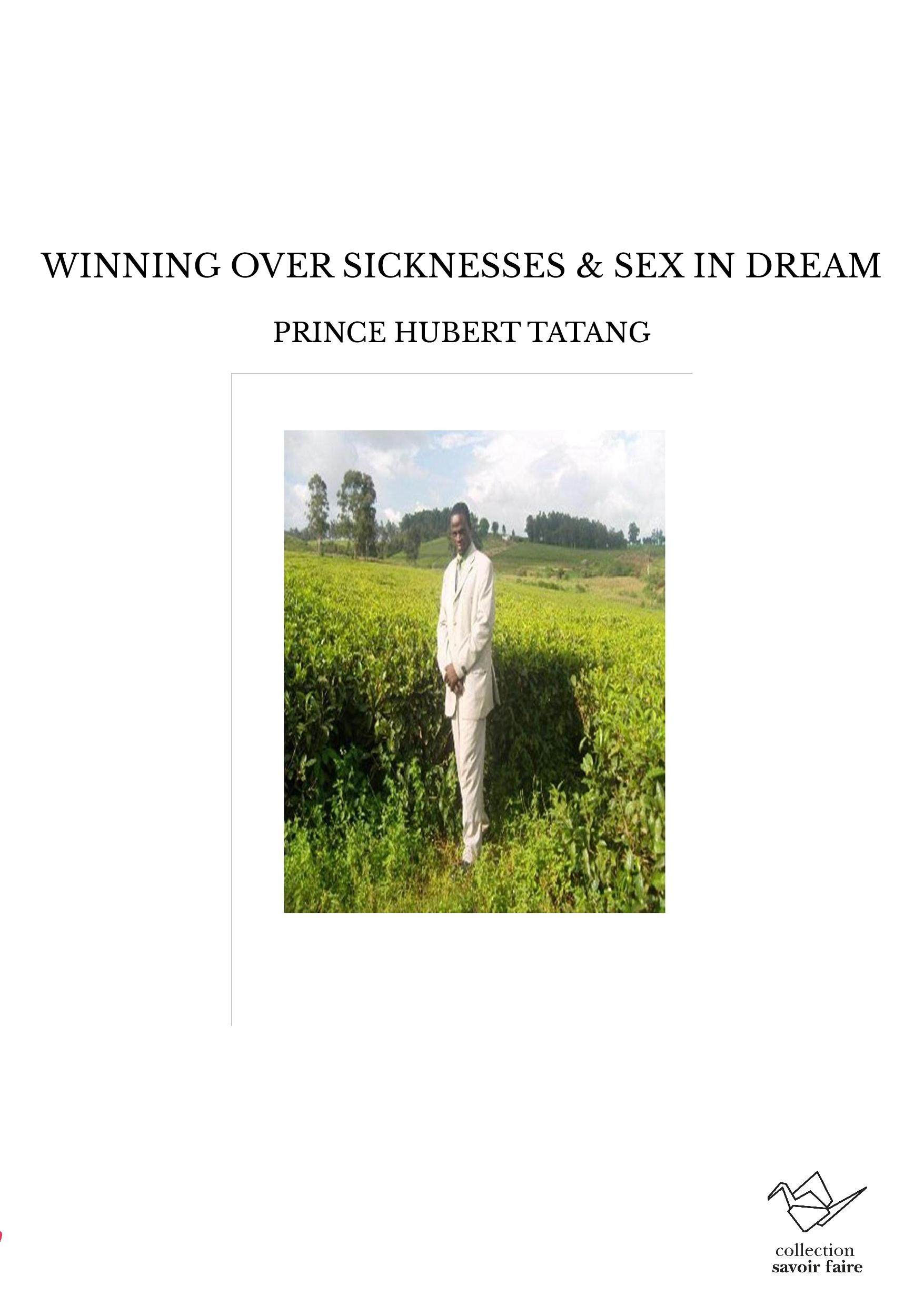 WINNING OVER SICKNESSES & SEX IN DREAM