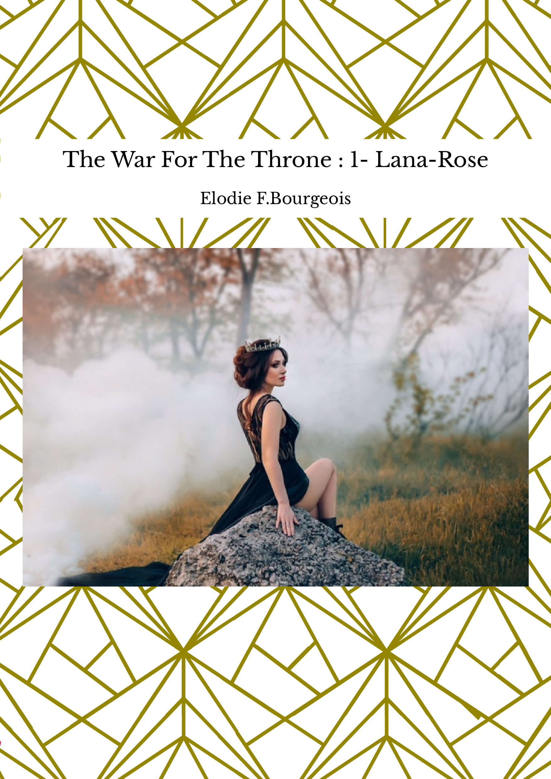 The War For The Throne : 1- Lana-Rose