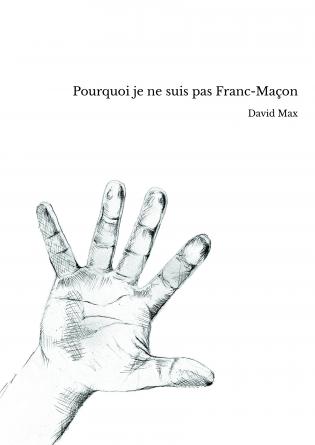 Pourquoi je ne suis pas Franc-Maçon