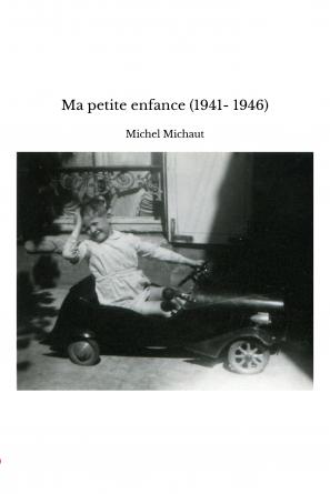 Ma petite enfance (1941- 1946)