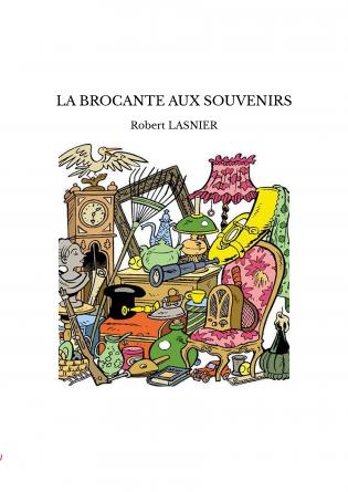 LA BROCANTE AUX SOUVENIRS