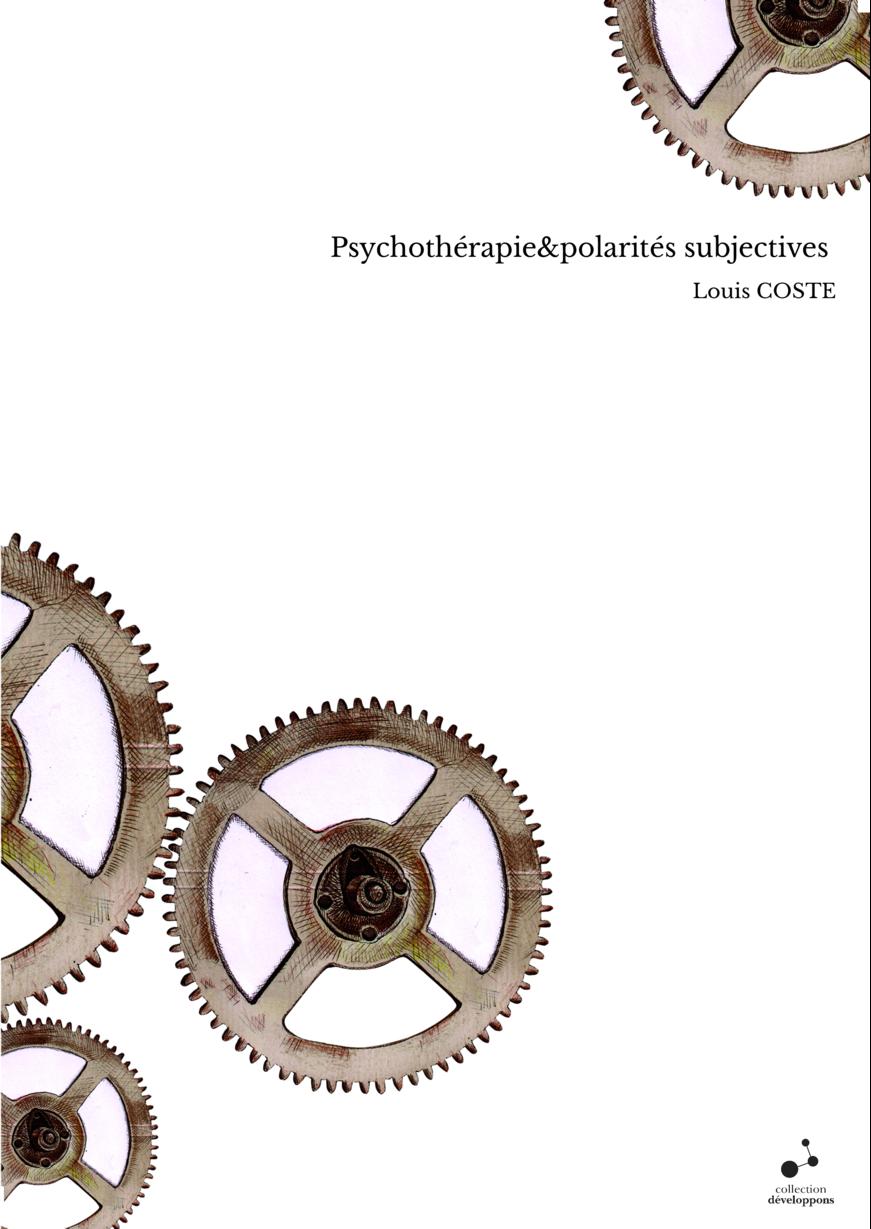 Psychothérapie&polarités subjectives