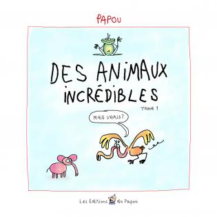 Des animaux incrédibles - T1