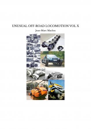 UNUSUAL OFF-ROAD LOCOMOTION VOL X