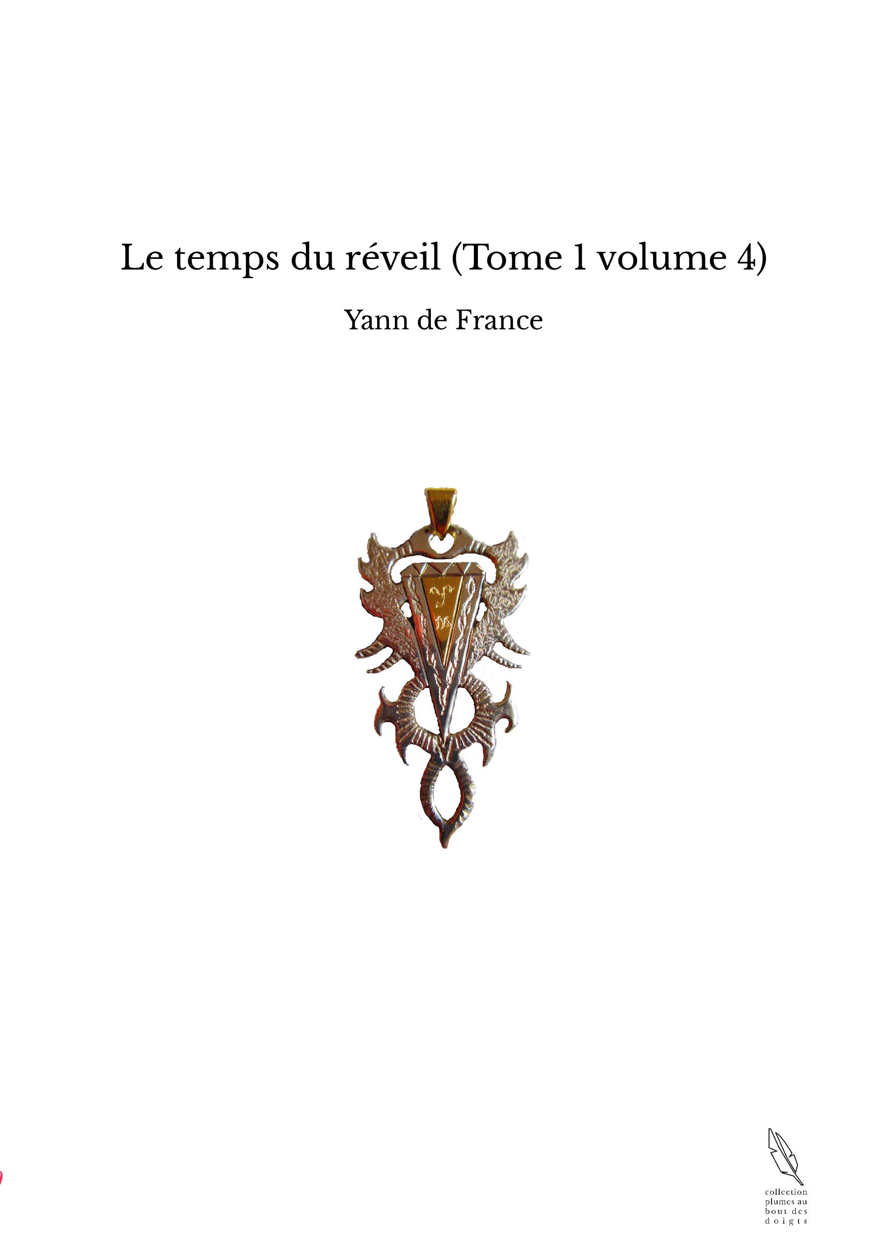 Le temps du réveil (Tome 1 volume 4)