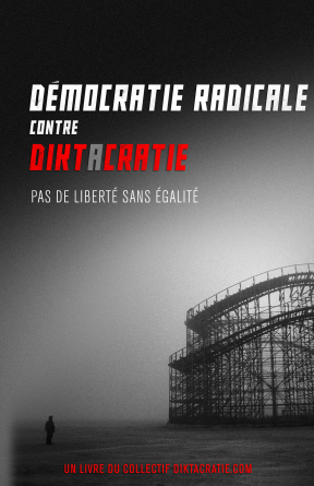 Démocratie radicale contre diktacratie