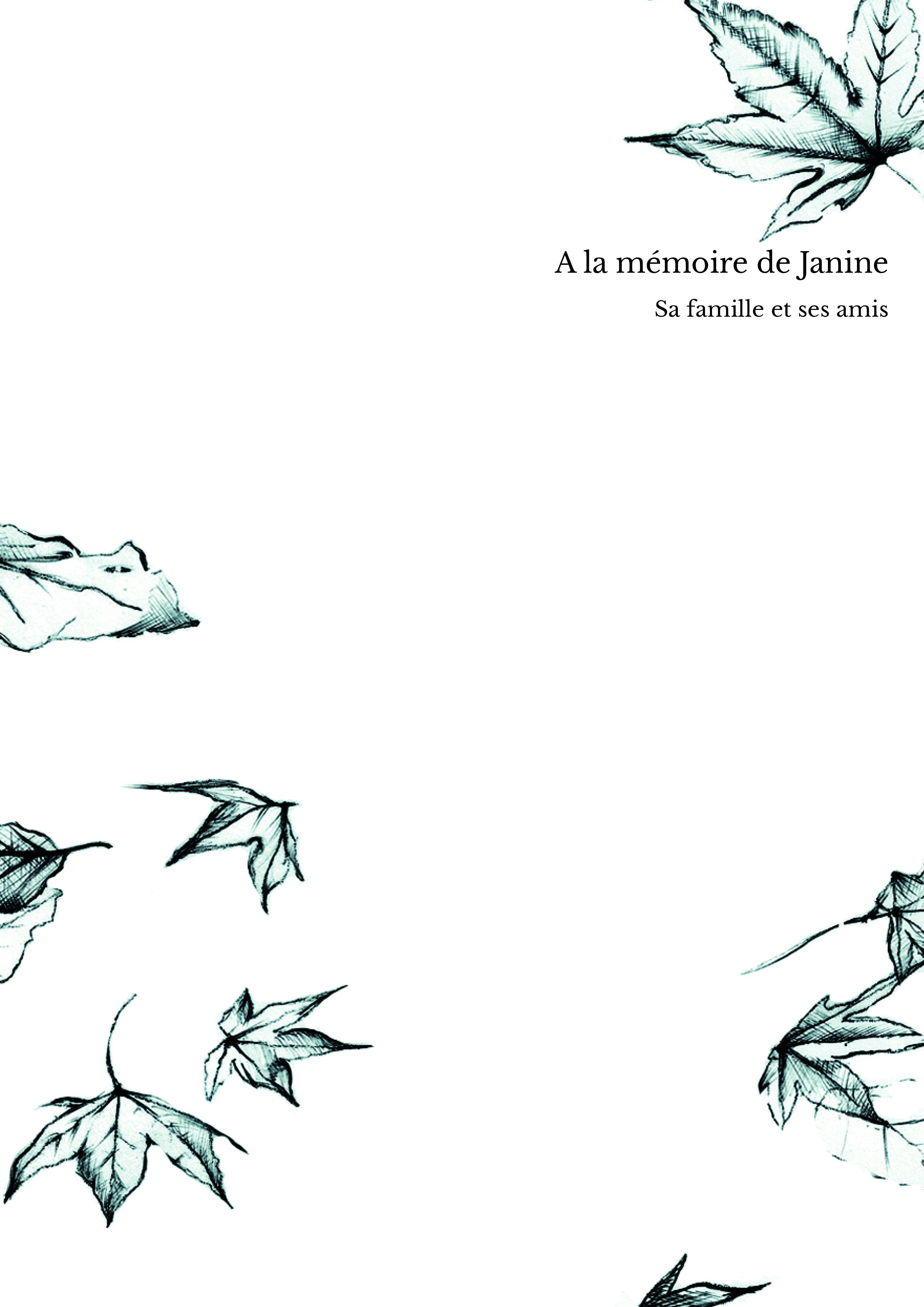 A la mémoire de Janine