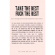 TAKE THE BEST FUCK THE REST