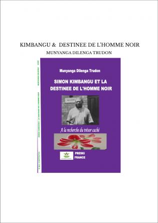 KIMBANGU & DESTINEE DE L'HOMME NOIR