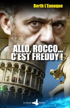 Allo Rocco… c'est Freddy !