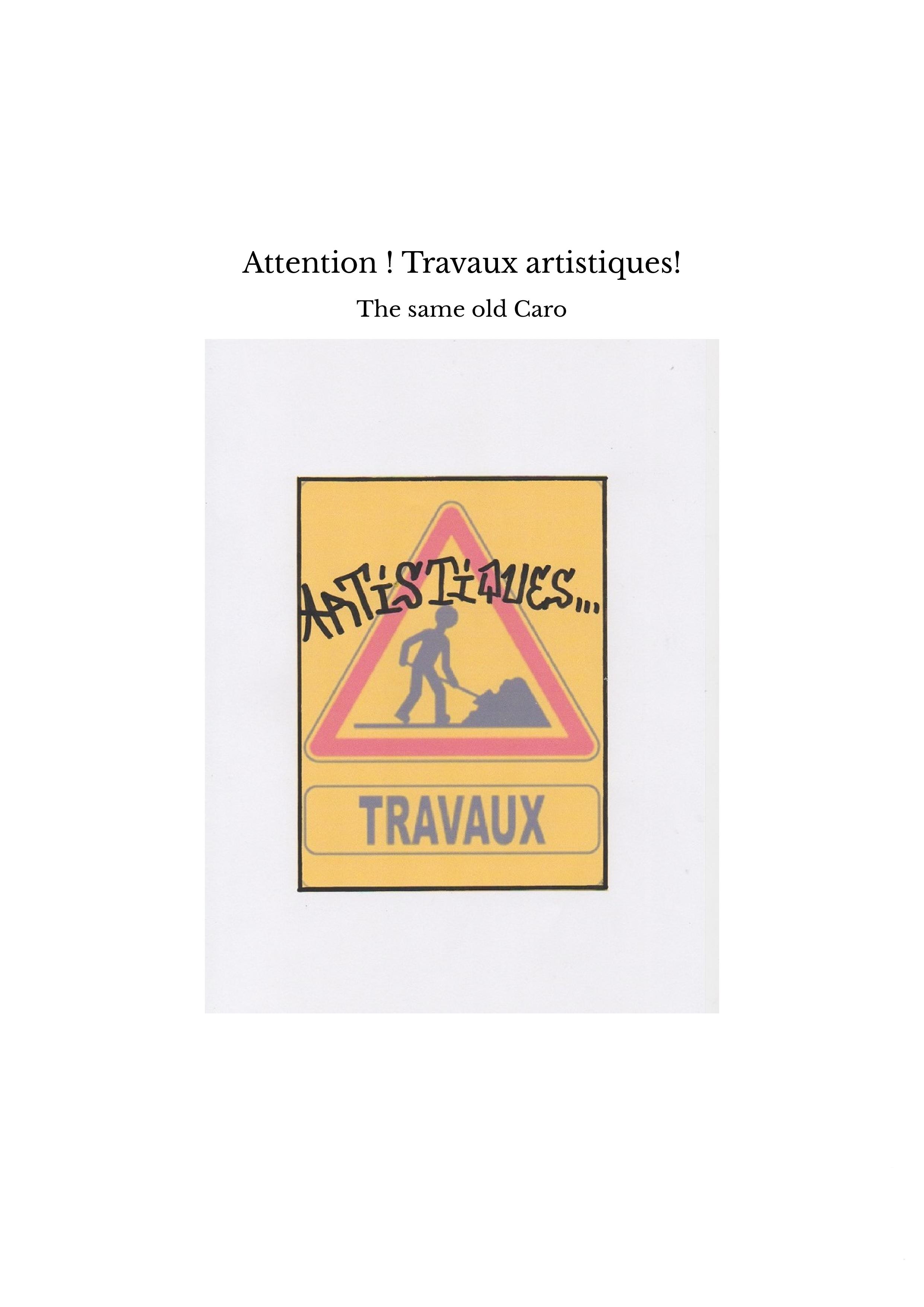 Attention ! Travaux artistiques!
