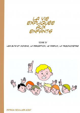 La vie expliquée aux enfants Tome IV