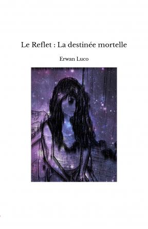 Le Reflet : La destinée mortelle