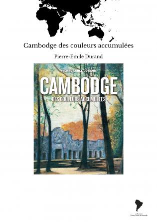Cambodge des couleurs accumulées