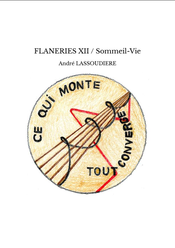 FLANERIES XII / Sommeil-Vie