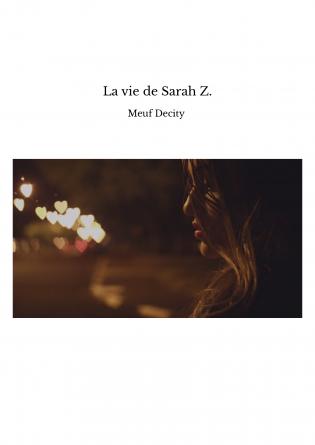 La vie de Sarah Z.