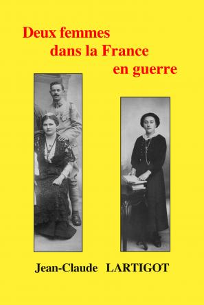 Deux femmes dans la France en guerre