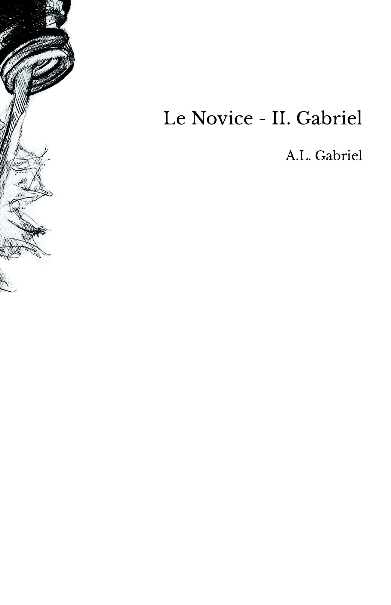 Le Novice - II. Gabriel