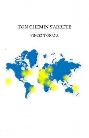 TON CHEMIN S'ARRETE
