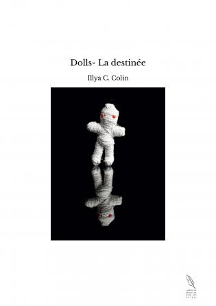 Dolls- La destinée