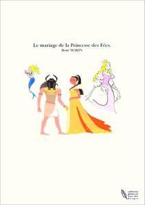 Le mariage de la Princesse des Fées.