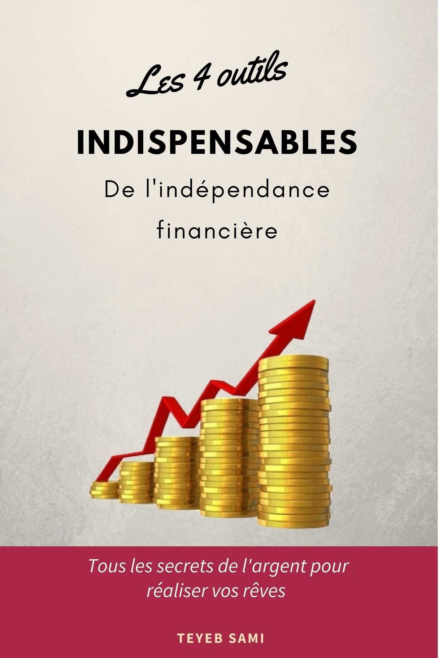 4 outils de l'indépendance financière