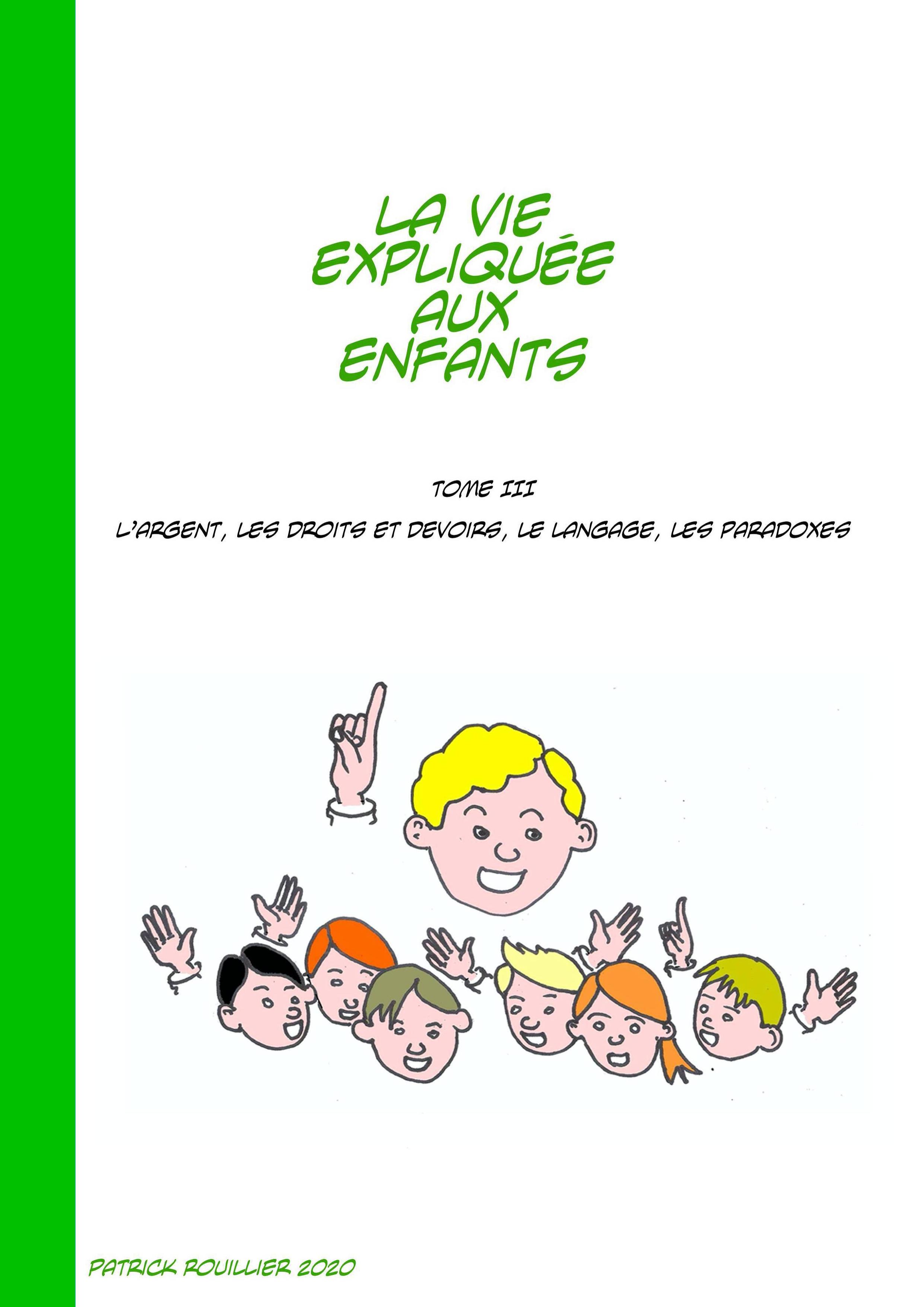 La vie expliquée aux enfants Tome III