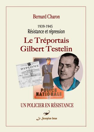 Gilbert Testelin-Un policier résistant