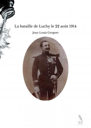 La bataille de Luchy le 22 août 1914
