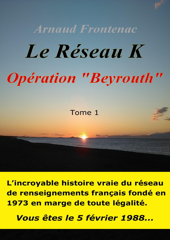 Le Réseau K - Opération Beyrouth