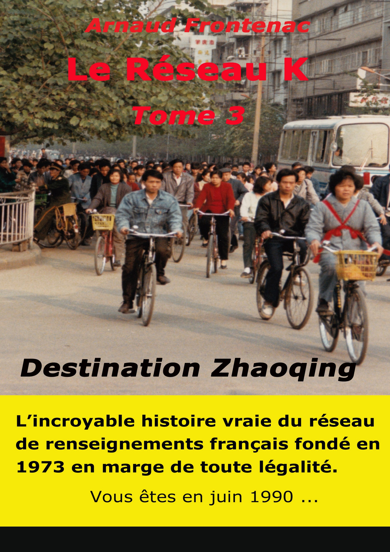 Le Réseau K - Destination Zhaoqing